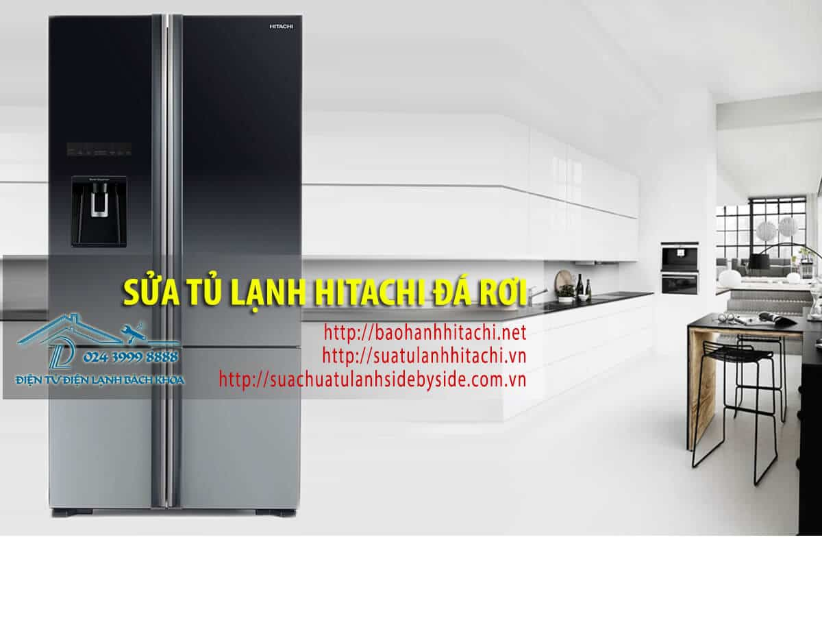 Sửa tủ lạnh Hitachi đá rơi