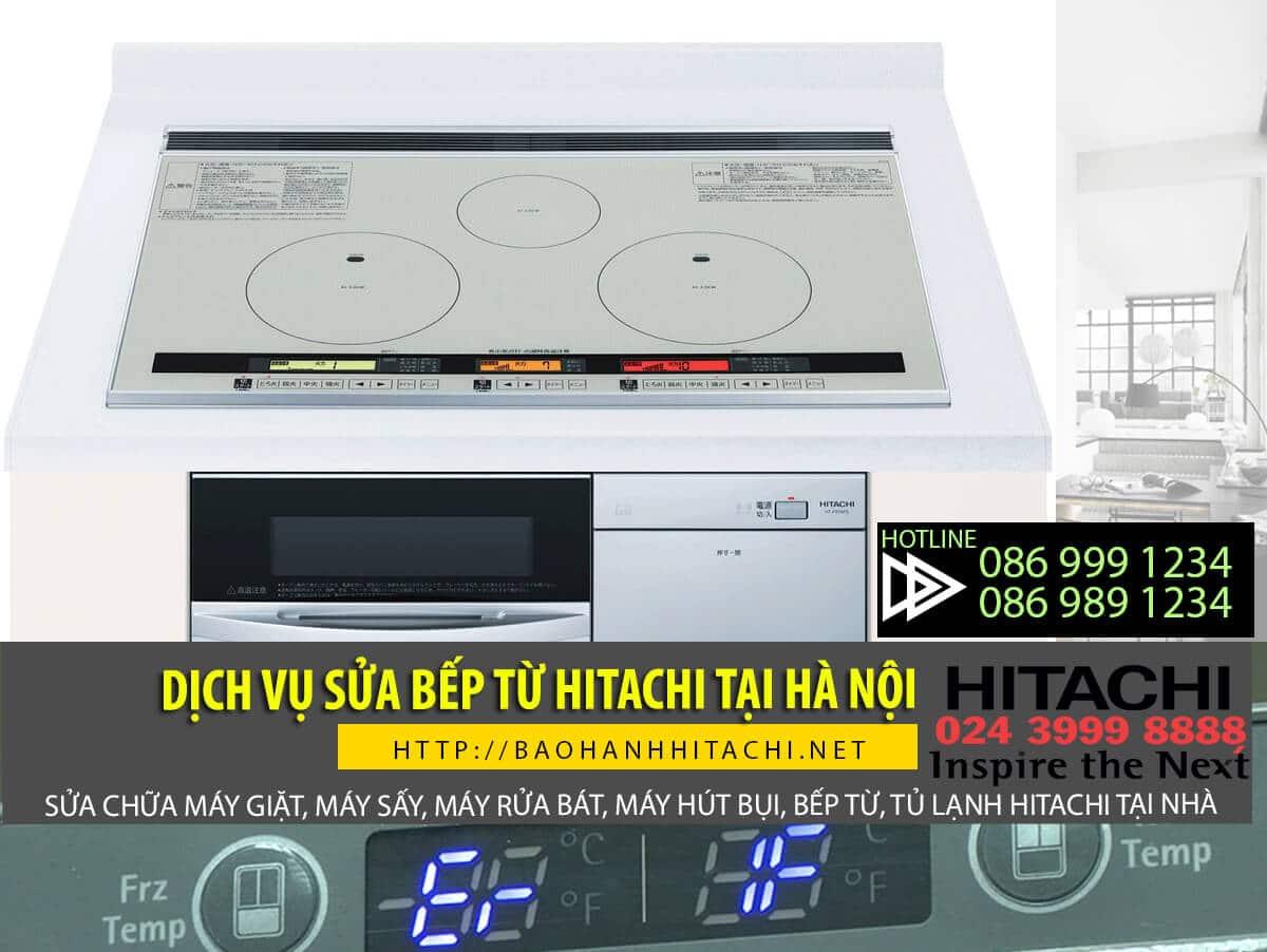 Dịch vụ sửa bếp từ Hitachi cam kết chất lượng. Dịch vụ sửa tại nhà ở Hà Nội
