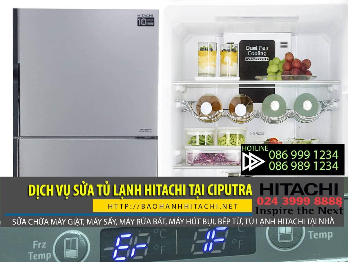 Dịch vụ sửa tủ lạnh Hitachi tại Ciputra