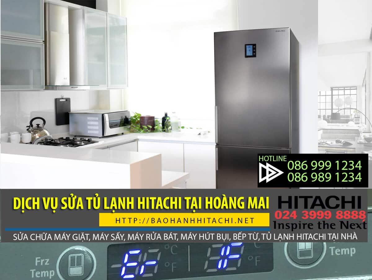 Dịch vụ sửa tủ lạnh Hitachi tại Hoàng Mai. Sửa chuyên nghiệp, thợ giỏi, làm việc tận tâm