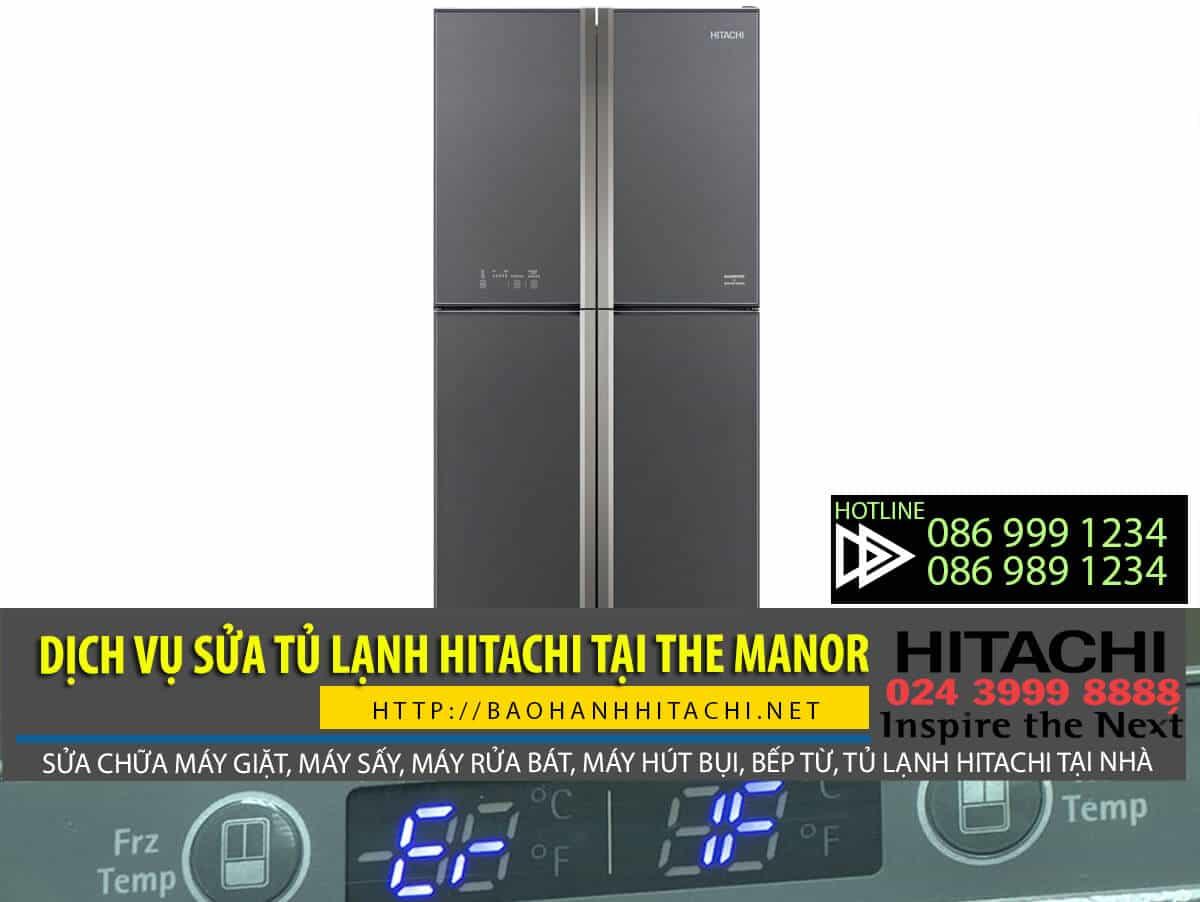 Dịch vụ sửa tủ lạnh Hitachi tại The Manor. Sửa tủ lạnh Hitachi tại nhà