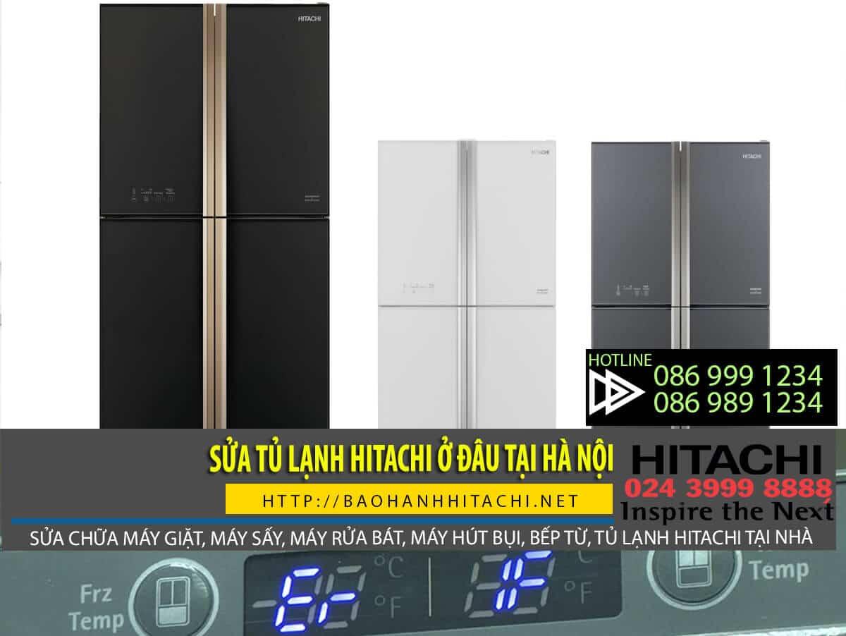 Sửa tủ lạnh Hitachi ở đâu? Địa chỉ sửa tủ lạnh Hitachi uy tín tại nhà Hà Nội