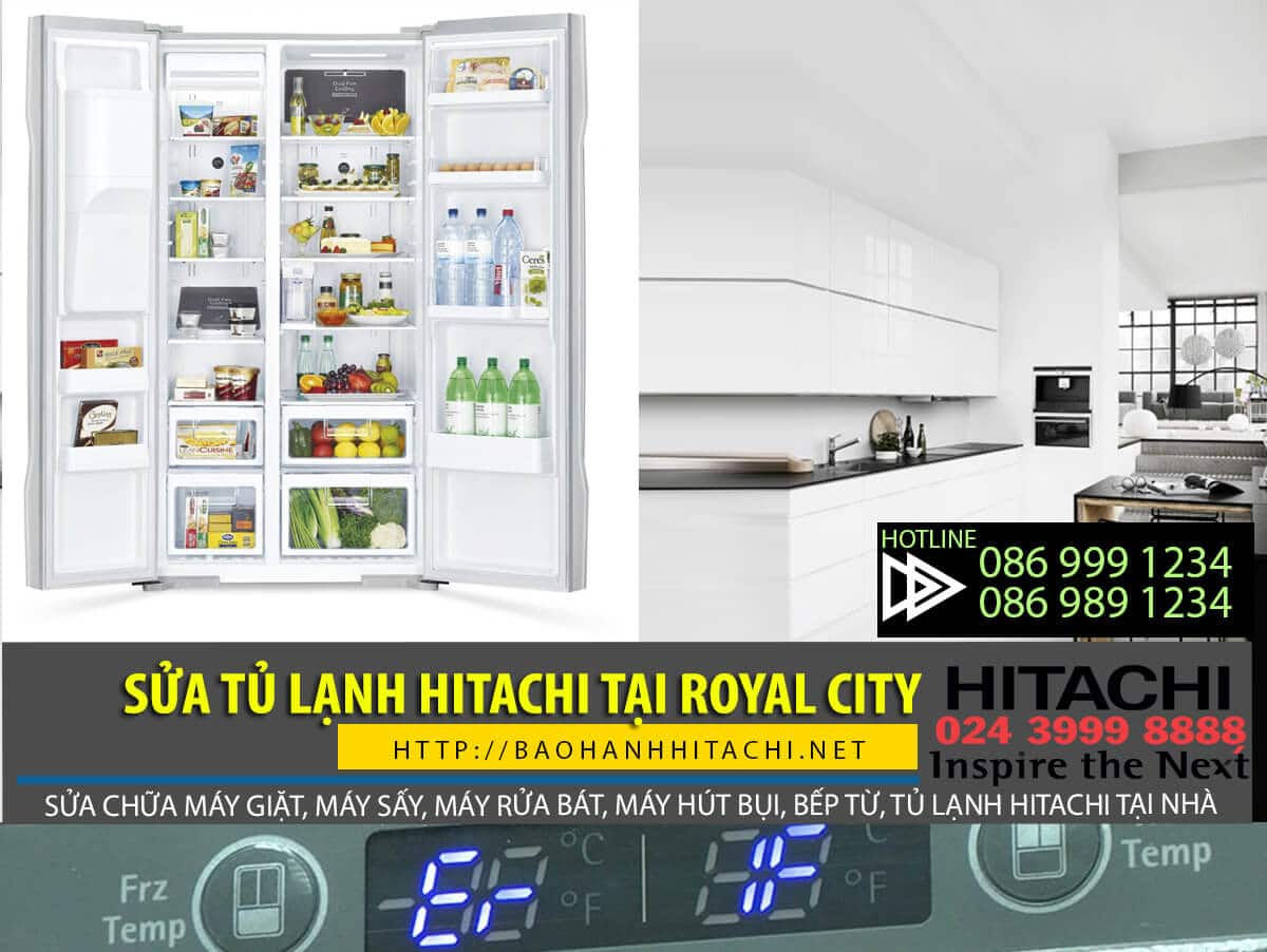 Dịch vụ sửa tủ lạnh Hitachi tại Royal City. Dịch vụ chính hãng, báo giá khi sửa