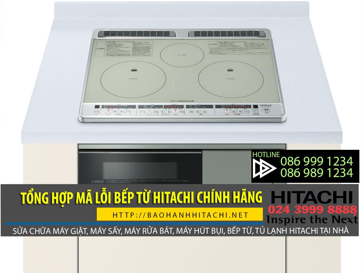 Tham khảo các mã lỗi bếp từ Hitachi